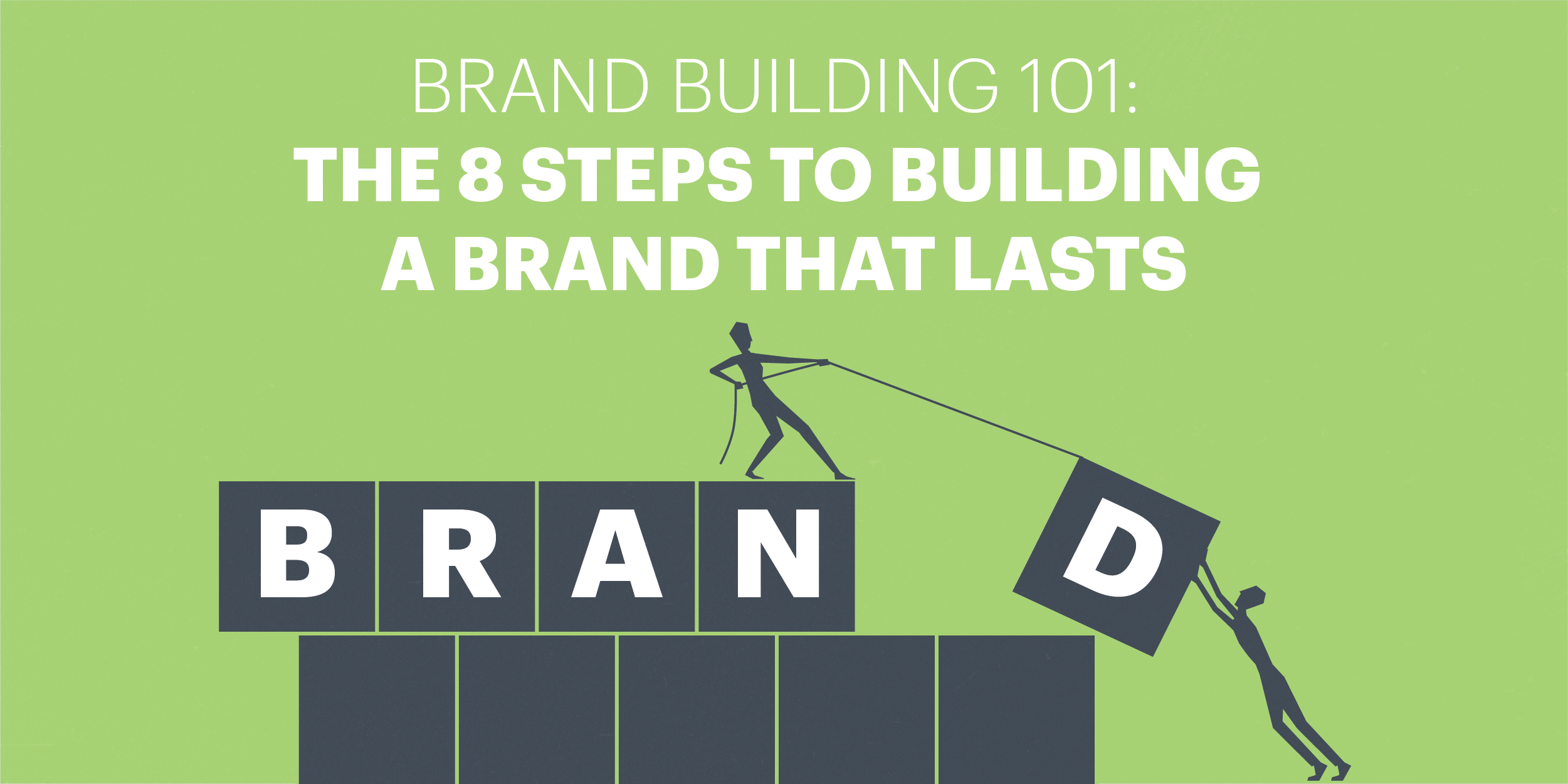 Brand Building 101 An 8 Step Brand Development Strategy