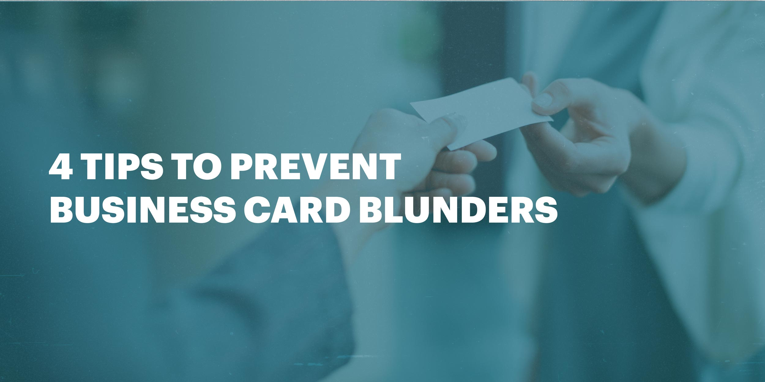 4 Tips to Prevent Business Card Blunders | Lucidpress