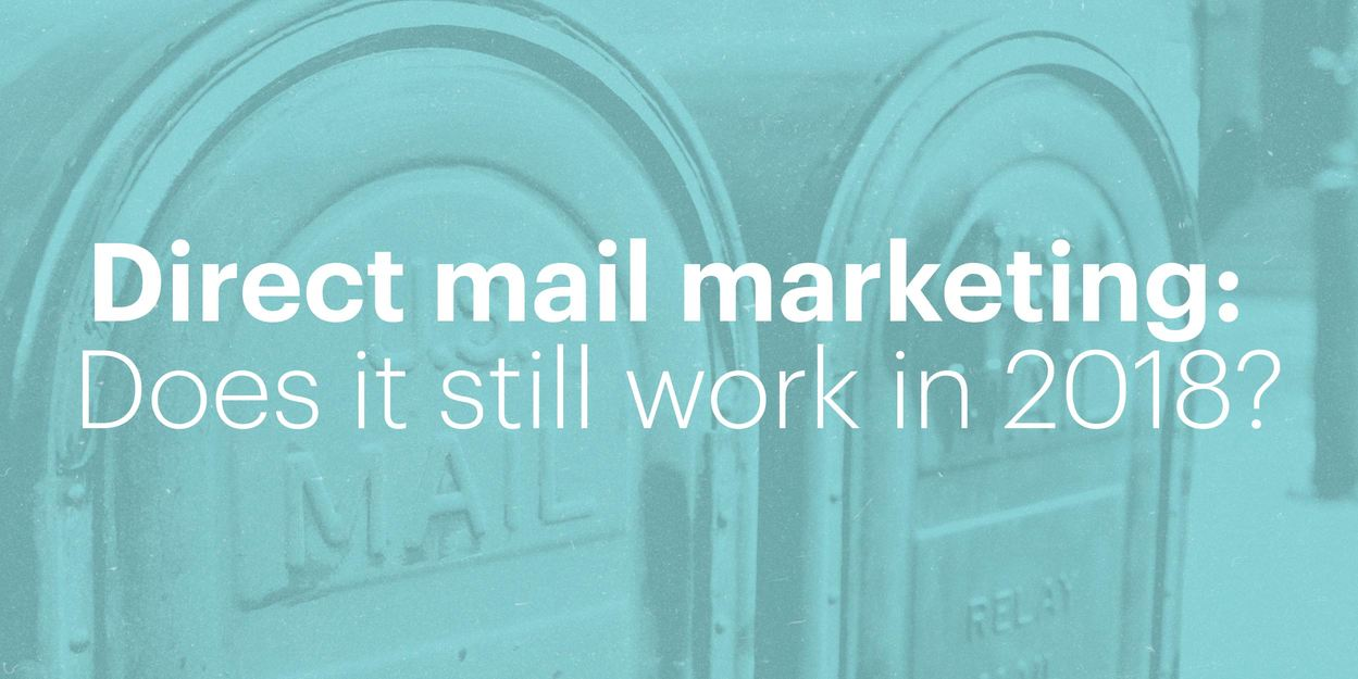 Direct Mail Marketing Does It Still Work In 2018 Lucidpress