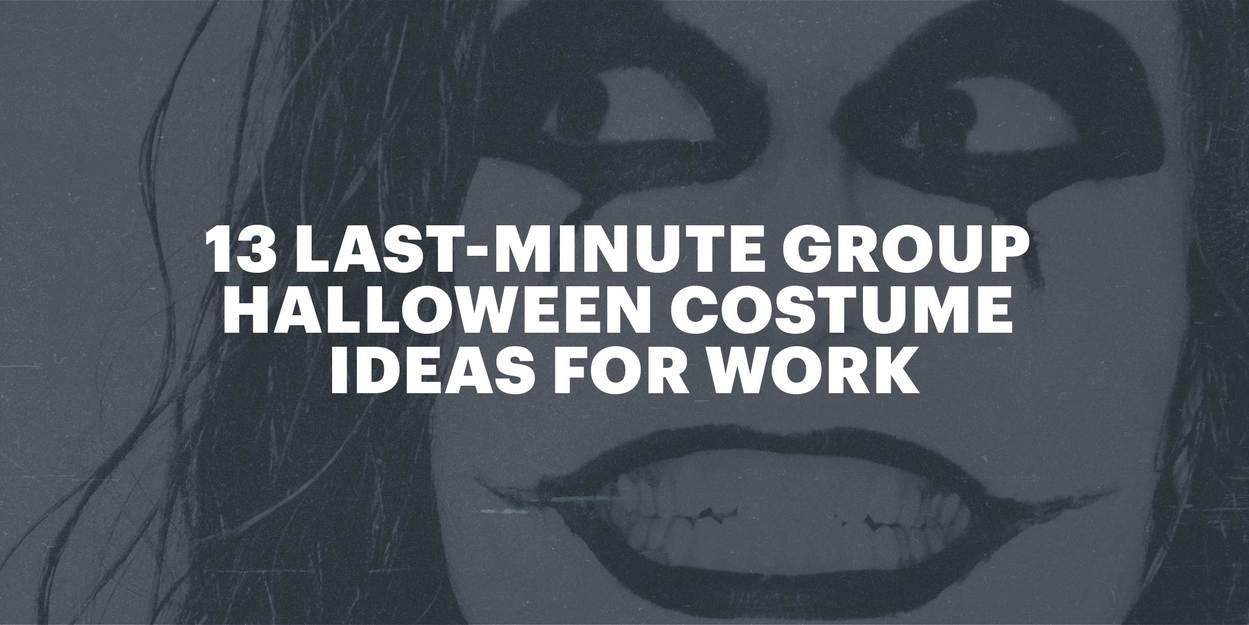 13 Last Minute Group Halloween Costume Ideas For Work