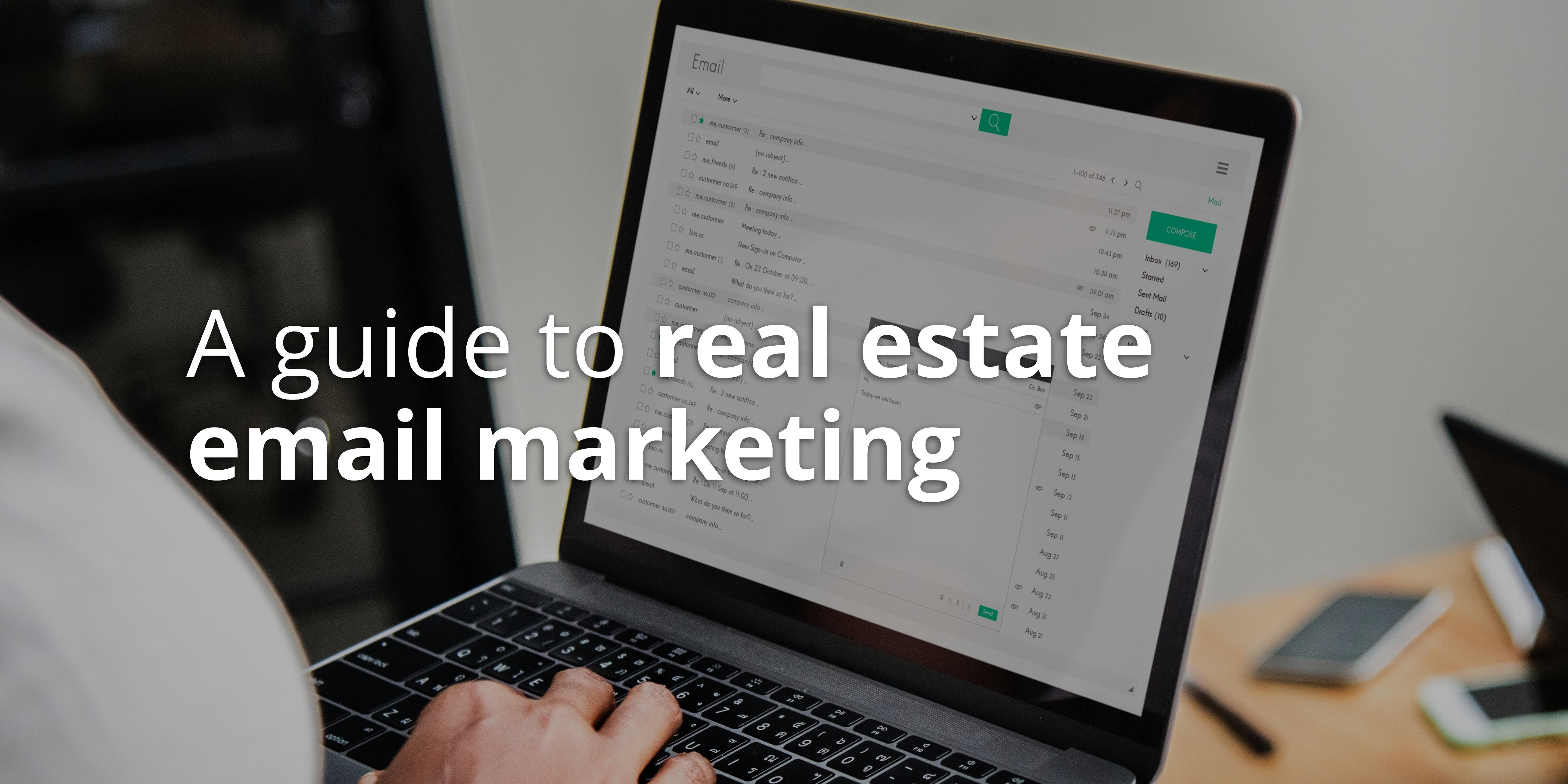A Guide to Real Estate Email Marketing (Free Templates)