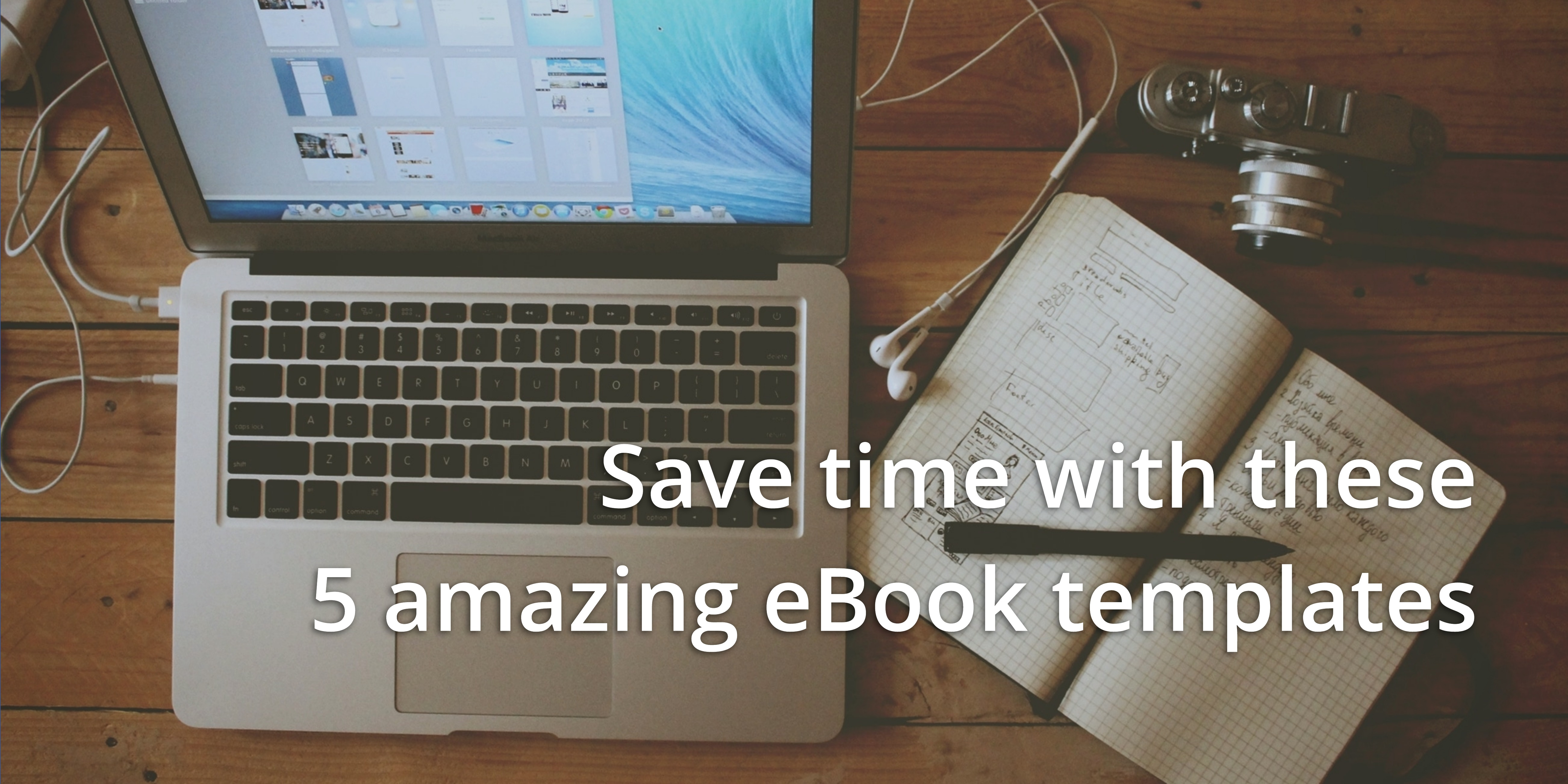 save time with these 5 amazing ebook templates for content marketers