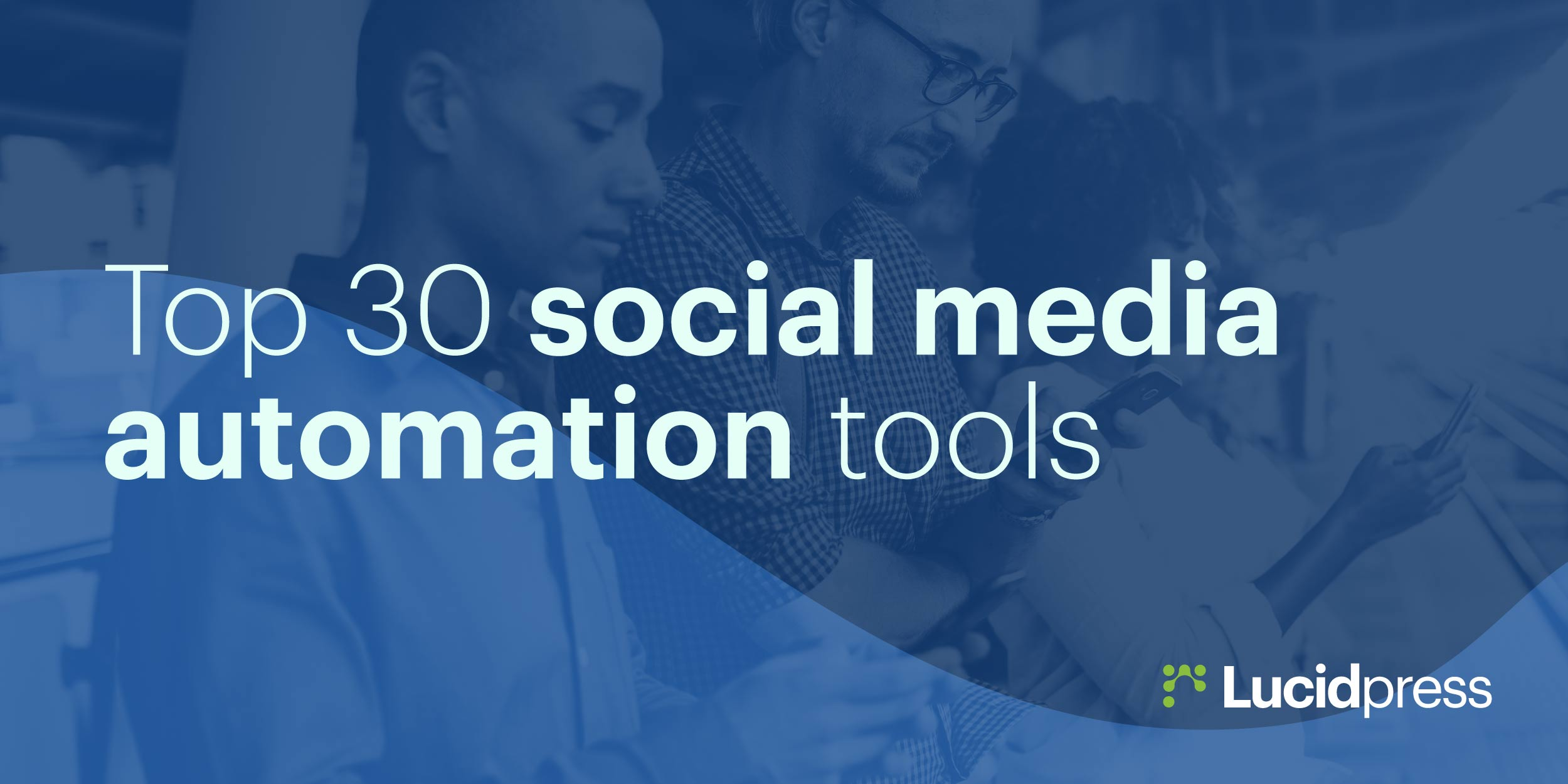The Top 30 Social Media Automation Tools Lucidpress