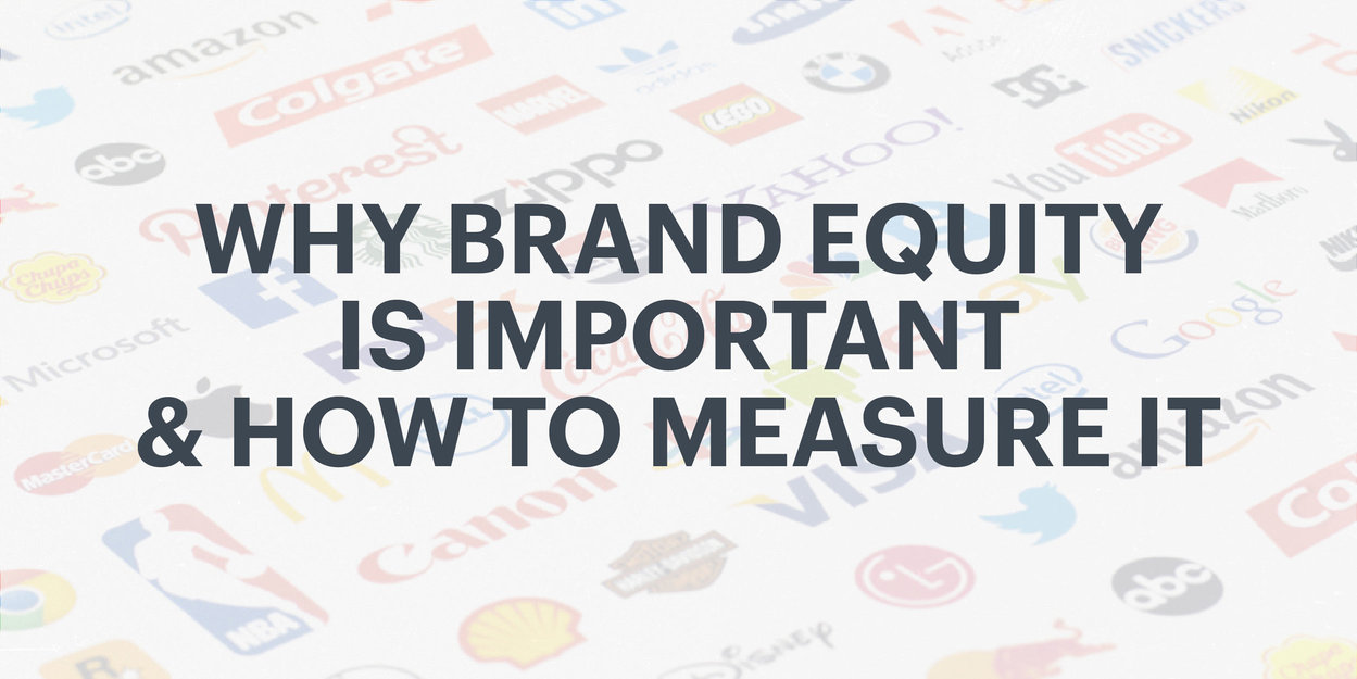 Why Brand Equity Is Important & How To Measure It
